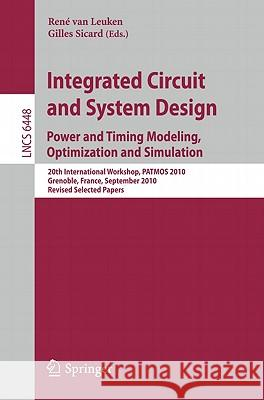 Integrated Circuit and System Design: Power and Timing Modeling, Optimization and Simulation: 20th International Workshop, PATMOS 2010, Grenoble, Fran Rene Va Gilles Sicard 9783642177514