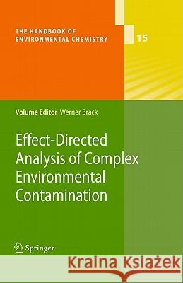 Effect-Directed Analysis of Complex Environmental Contamination Werner Brack 9783642183836