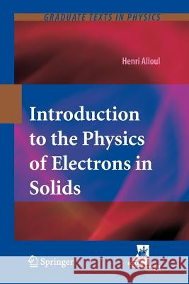 Introduction to the Physics of Electrons in Solids Alloul, Henri 9783642266140 Springer, Berlin