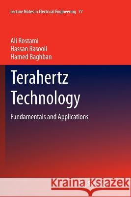 Terahertz Technology : Fundamentals and Applications Ali Rostami Hassan Rasooli Hamed Baghban 9783642266720