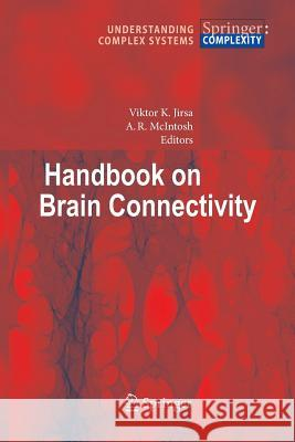 Handbook of Brain Connectivity Viktor K Jirsa A R McIntosh  9783642420870 Springer