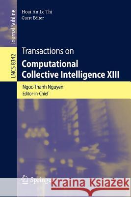 Transactions on Computational Collective Intelligence XIII Ngoc Thanh Nguyen Hoai An L 9783642544545