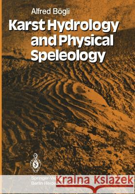 Karst Hydrology and Physical Speleology A. B J. C. Schmid 9783642676710