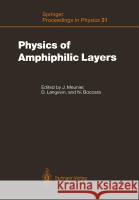 Physics of Amphiphilic Layers : Proceedings of the Workshop, Les Houches, France February 10-19, 1987 Jacques Meunier Dominique Langevin Nino Boccara 9783642832048 Springer