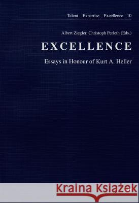 Excellence: Essays in Honour of Kurt A. Heller  9783643901286