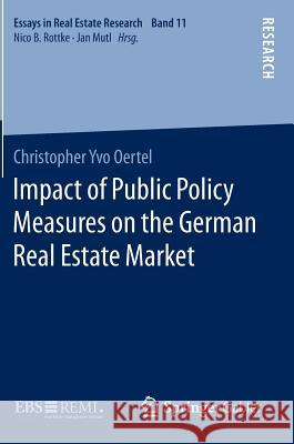 Impact of Public Policy Measures on the German Real Estate Market Christopher Yvo Oertel 9783658115524