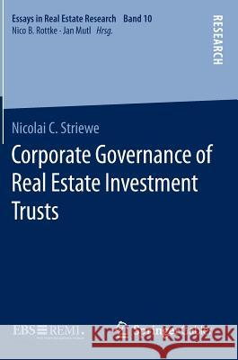 Corporate Governance of Real Estate Investment Trusts Nicolai C. Striewe 9783658116187
