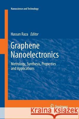 Graphene Nanoelectronics : Metrology, Synthesis, Properties and Applications Hassan Raza 9783662519905 Springer