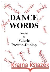 Dance Words Valerie Monthland Preston-Dunlop Preston-Dunlop 9783718656059