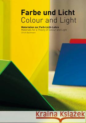 Colour and Light: Materials for a Theory of Colour and Light Ulrich Bachmann 9783721207798