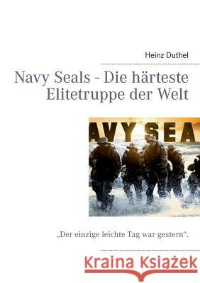Navy Seals - Die Harteste Elitetruppe Der Welt Heinz Duthel 9783732231072 Books on Demand