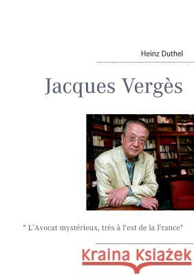 Jacques Verges Heinz Duthel 9783732231423 Books on Demand
