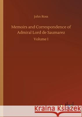 Memoirs and Correspondence of Admiral Lord de Saumarez Ross, John 9783732679799 Outlook VerlagsGmbH