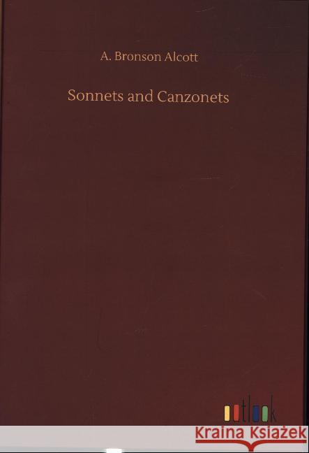 Sonnets and Canzonets A Bronson Alcott   9783734080418 Outlook Verlag