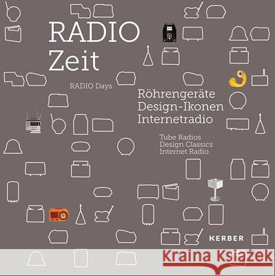 Radio Days: Tube Radios, Design Classics, Internet Radio  9783735601759