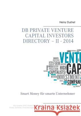 DB Private Venture Capital Investors Directory - II - 2014 Heinz Duthel Iac Society C 9783735760982 Books on Demand