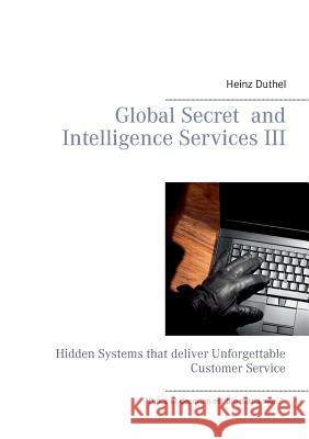 Global Secret and Intelligence Services III Heinz Duthel 9783738607840 Books on Demand