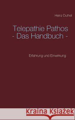 Telepathie Pathos - Das Handbuch Heinz Duthel 9783739207377 Books on Demand