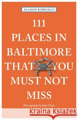 111 Places in Baltimore That You Must Not Miss Allison Robicelli 9783740801588 Emons Publishers
