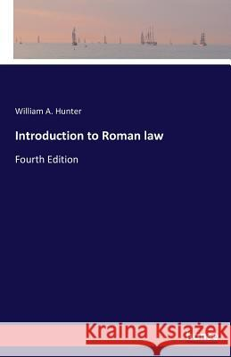Introduction to Roman Law William a. Hunter 9783742800541