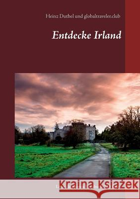 Discover Entdecke Decouvrir Irland Heinz Duthel 9783743127197 Books on Demand