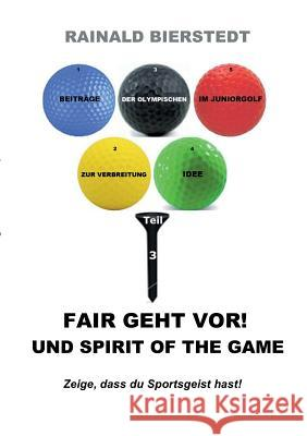 Fair Geht VOR! Und Spirit of the Game Rainald Bierstedt 9783743192812