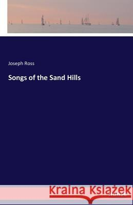 Songs of the Sand Hills Joseph Ross 9783743369139