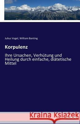 Korpulenz Julius Vogel William Banting 9783743693838