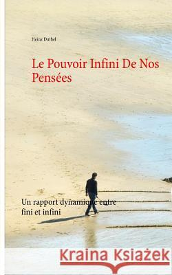 Le Pouvoir Infini de Nos Pensees Heinz Duthel 9783744816632 Books on Demand