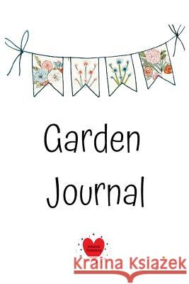 Garden Journal: Gardening Planner and Log Book & Record Diary With Seasonal, Monthly & Yearly Planning Checklist, To Do & Shopping Lis Joy Bloom 9783748299998