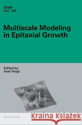 Multiscale Modeling in Epitaxial Growth Axel Voigt 9783764372088