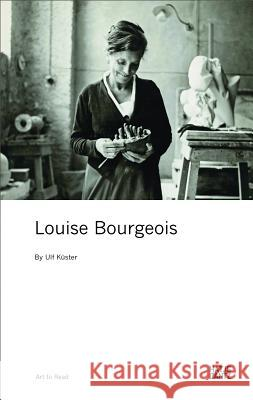Louise Bourgeois: Art to Read Series Küster, Ulf; Bourgoin, Louise 9783775732277