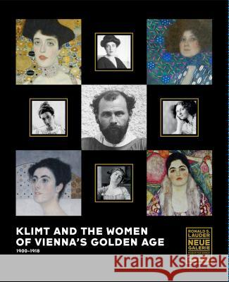 Klimt and the Women of Vienna's Golden Age, 1900-1918 Tobias Natter 9783791355825