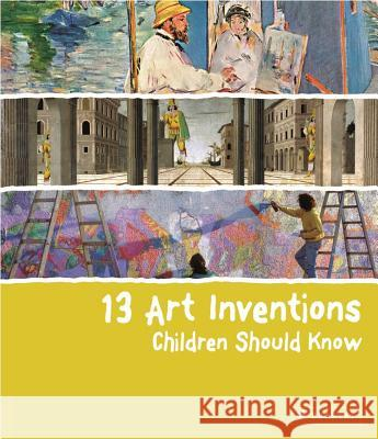 13 Art Inventions Children Should Know Florian Heine 9783791370606