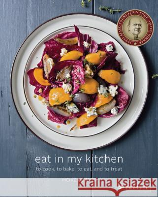 Eat in My Kitchen: To Cook, to Bake, to Eat, and to Treat Meike Peters 9783791382005