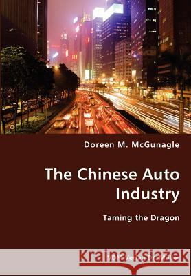 The Chinese Auto Industry Doreen M. McGunagle 9783836416320