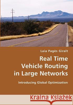 Real Time Vehicle Routing in Large Networks- Introducing Global Optimization Laia Pag 9783836421713