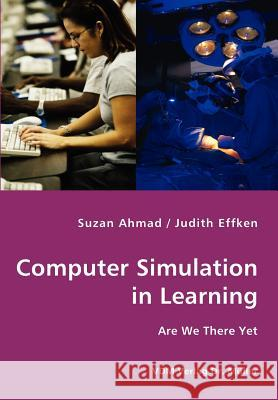 Computer Simulation in Learning Suzan Ahmad Judith Effken 9783836423892