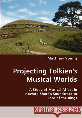 Projecting Tolkien's Musical Worlds Matthew Young 9783836424967 VDM Verlag