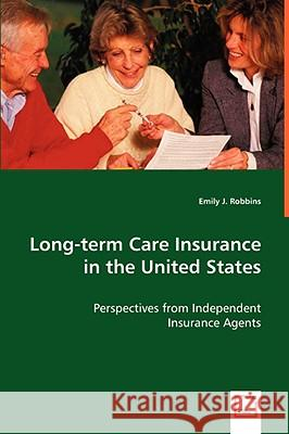 Long-Term Care Insurance in the United States Emily J. Robbins 9783836475501