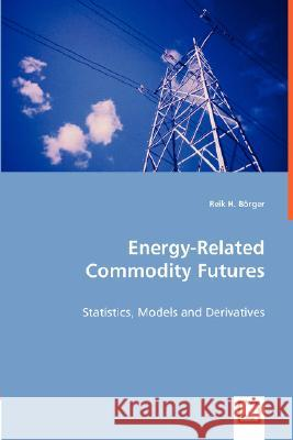 Energy-Related Commodity Futures Reik H. Brger 9783836489683