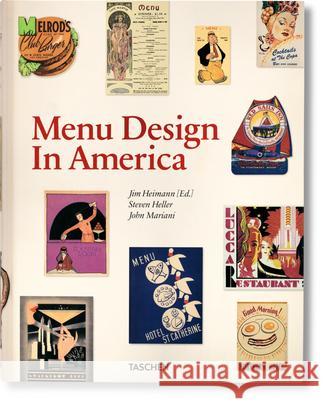Menu Design in America Steven Heller Jim Heimann 9783836526623