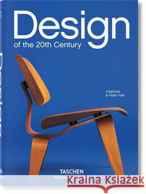 Design of the 20th Century Charlotte &. Peter Fiell 9783836541060