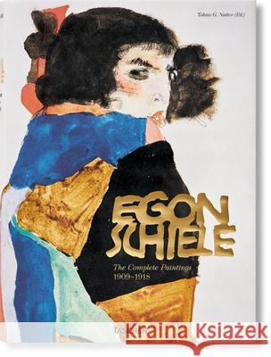 Egon Schiele: The Complete Paintings, 1909-1918 XL Tobias G. Natter 9783836546126
