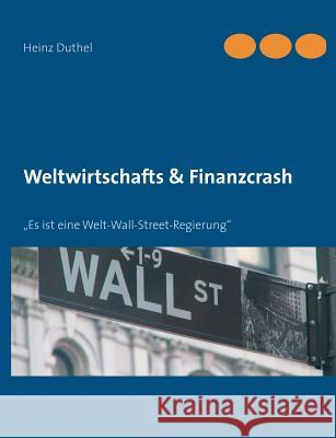Weltwirtschafts & Finanzcrash Heinz Duthel 9783839100103 Books on Demand