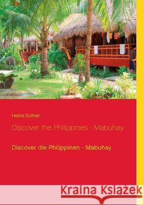 Discover the Philippines - Mabuhay Heinz Duthel 9783839117804 Books on Demand