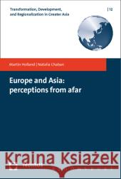 Europe and Asia: Perceptions from Afar Holland, Martin; Chaban, Natalia 9783848705177 Nomos