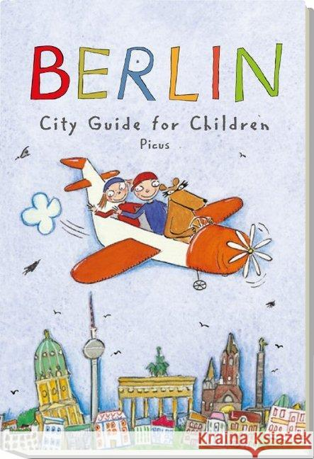 Berlin - City Guide for Children Remus, Joscha McInnes, Robert S.  9783854521556