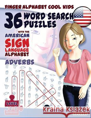 36 Word Search Puzzles with the American Sign Language Alphabet: Adverbs Lassal Lassal  9783864691089