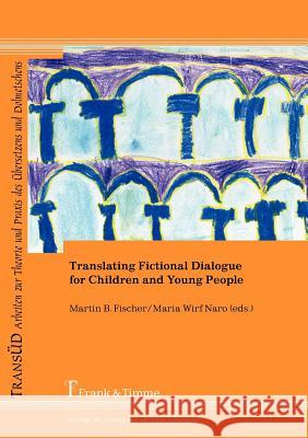 Translating Fictional Dialogue for Children and Young People  9783865964670